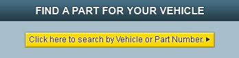 Find a part for your vehicle.  Click here to search.